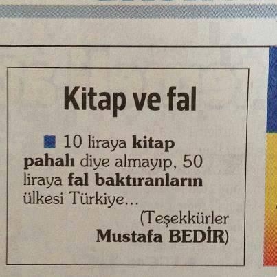 Kitap ve Fal 10 lira kitap pahalı deyip 50 liraya fal baktıranların ülkesi Türkiye.
