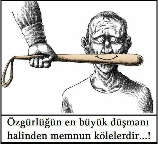 Özgürlüğün en büyük düşmanı halinden memnun kölelerdir.